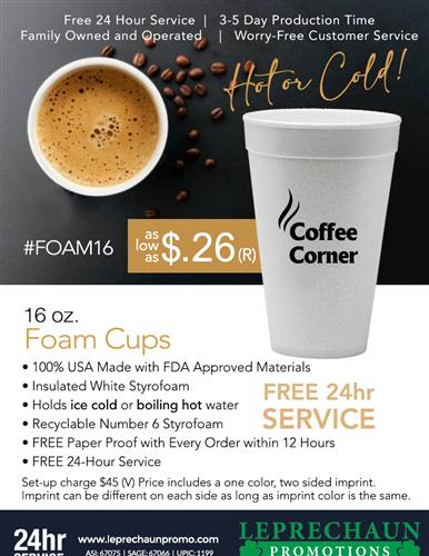Foam Cups for Hot and Cold with 24 Hr Svc